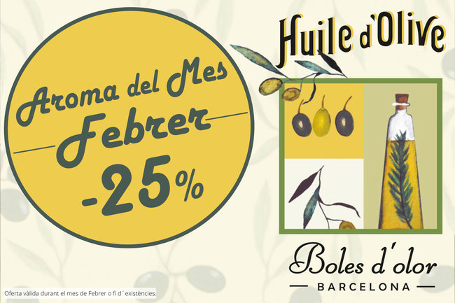 """""""Huile d´Olive"""": aroma del mes de Boles d´Olor amb un 25% de descompte."""