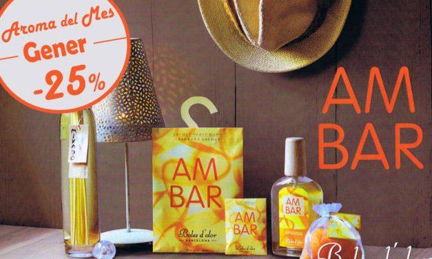 """""""Ambar"""": aroma del mes de Boles d´Olor amb un 25% de descompte."""