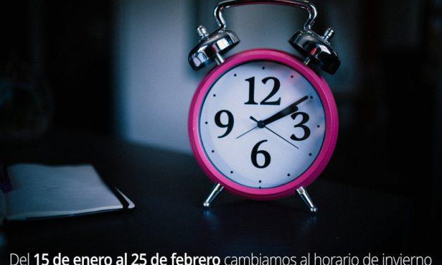 Del 15 de enero al 25 de febrero cambiamos al horario de invierno